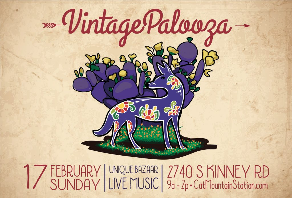VintagePalooza 17 FebruarySunday Unique Bazaar, Live Music 2740 S. Kinney Rd 9a-2p CatMountainStation.com